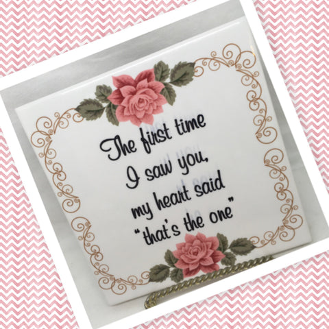 THE FIRST TIME I SAW YOU Wall Art Ceramic Tile Sign LOVE Gift Home Decor Positive Saying