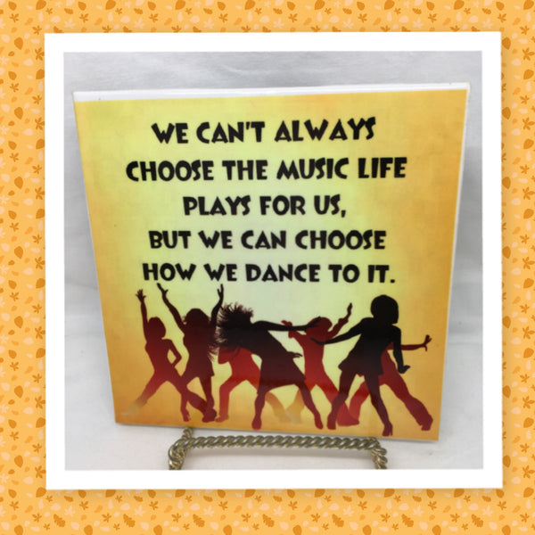 CHOOSE HOW WE DANCE TO THE MUSIC Faith Ceramic Tile Sign Wall Art Gift Idea Home Country Decor Affirmation Positive Saying - JAMsCraftCloset