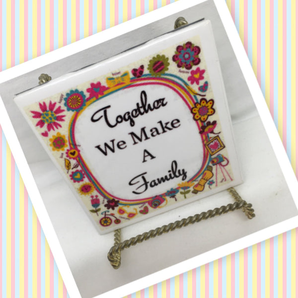 TOGETHER WE MAKE A FAMILY Wall Art Ceramic Tile Sign Gift Idea Home Decor Positive Saying Gift Idea Handmade Sign Country Farmhouse Gift Campers RV Gift Home and Living Wall Hanging Love Valentine gift - JAMsCraftCloset