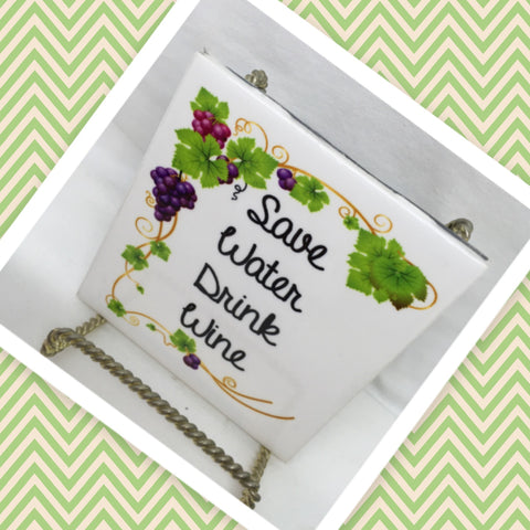 SAVE WATER DRINK WINE Wall Art Ceramic Tile Sign Gift Idea Home Decor Positive Saying Gift Idea Handmade Sign Country Farmhouse Gift Campers RV Gift Home and Living Wall Hanging Love Valentine gift - JAMsCraftCloset
