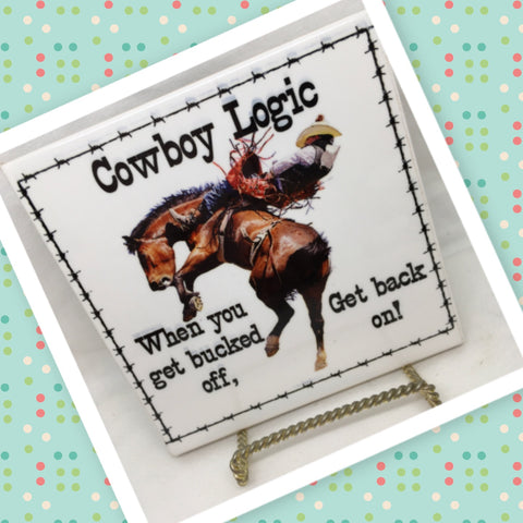 COWBOY LOGIC BUCKED OFF GET BACK ON Faith Ceramic Tile Sign Wall Art Gift Idea Home Country Decor Affirmation Positive Saying - JAMsCraftCloset