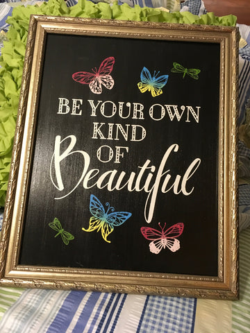 BE YOUR OWN KIND OF BEAUTIFUL Framed Wall Art Hand Painted Home Decor Gift Wedding