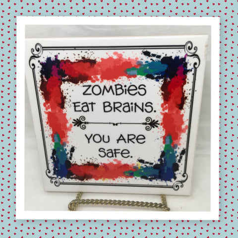 ZOMBIES EAT BRAINS YOU ARE SAFE Wall Art Ceramic Tile Sign Gift Idea Home Decor Positive Saying Gift Idea Handmade Sign Country Farmhouse Gift Campers RV Gift Home and Living Wall Hanging - JAMsCraftCloset