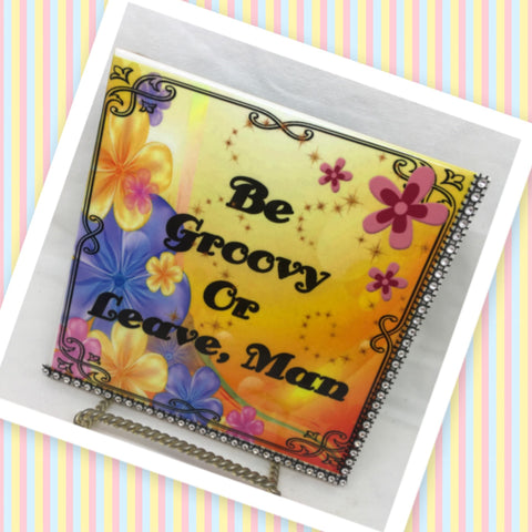 BE GROOVY OR LEAVE MAN Wall Art Ceramic Tile Sign Hippie Gift Idea Home Decor Positive Saying Gift Idea Handmade Sign Country Farmhouse Gift Campers RV Gift Home and Living Wall Hanging - JAMsCraftCloset