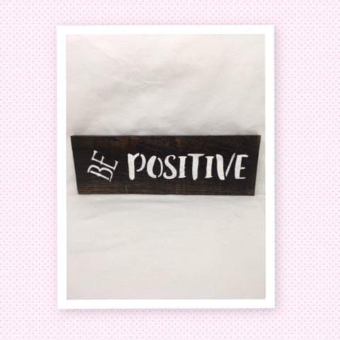 BE POSITIVE Wooden Sign Positive Words Handmade Hand Painted Gift Idea Home Decor - JAMsCraftCloset