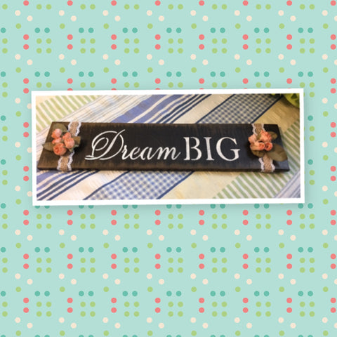 DREAM BIG Wooden Sign Positive Words Peach Floral Handmade Hand Painted Gift Idea Home Decor