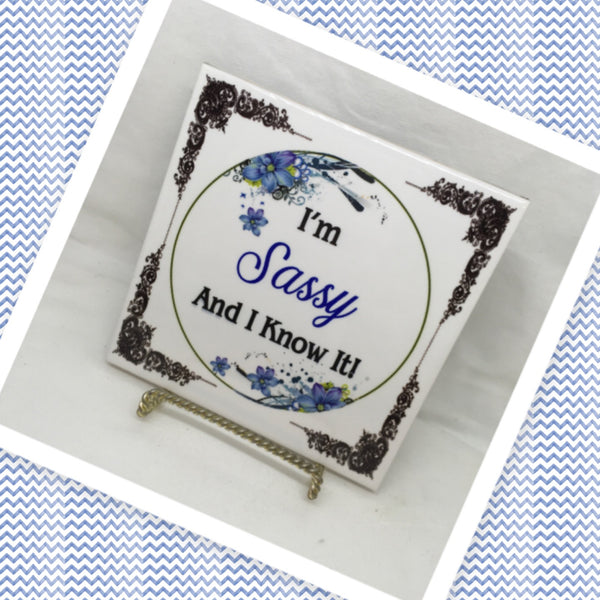 I AM SASSY AND I KNOW IT Wall Art Ceramic Tile Sign Gift Idea Home Decor Positive Saying Gift Idea Handmade Sign Country Farmhouse Gift Campers RV Gift Home and Living Wall Hanging - JAMsCraftCloset