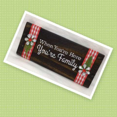 WHEN YOU ARE HERE YOU ARE FAMILY Wooden Sign Positive Words Handmade Hand Painted Gift