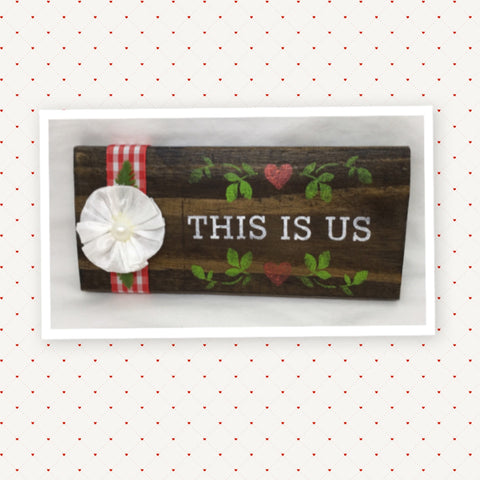THIS IS US Wooden Sign Floral Positive Words Handmade Hand Painted Gift Idea Home Decor