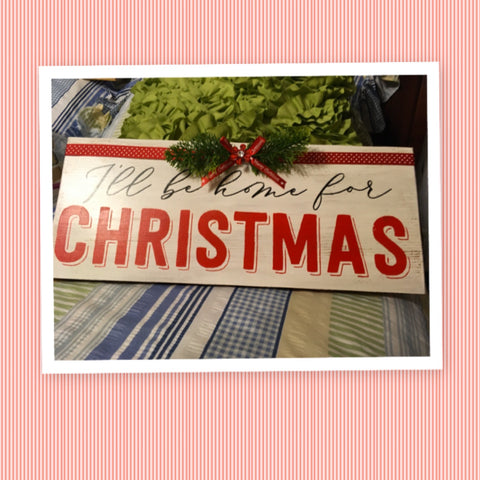I WILL BE HOME FOR CHRISTMAS White Wooden Sign Country Farmhouse Wall Art Gift Campers RV