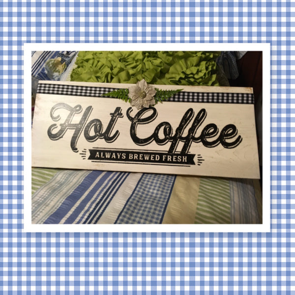 HOT COFFEE White Wooden Sign Country Farmhouse Wall Art Gift Campers RV Coffee Station Home Decor-Wall Art-Gift-One of a Kind - JAMsCraftCloset
