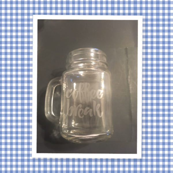 Mugs Mason Jar Hand Etched COFFEE BREAK With Heart on Handle One of a Kind Unique Drinkware Barware Kitchen Decor Country Cottage Chic - JAMsCraftCloset