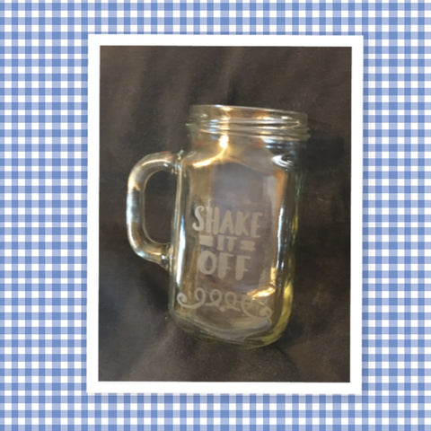 Mugs Mason Jar Hand Etched SHAKE IT OFF With Heart on Handle One of a Kind Unique Drinkware Barware Kitchen Decor Country Cottage Chic - JAMsCraftCloset