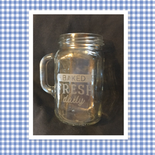 Mugs Mason Jar Hand Etched BAKED FRESH DAILY With Heart on Handle One of a Kind Unique Drinkware Barware Kitchen Decor Country Cottage Chic - JAMsCraftCloset