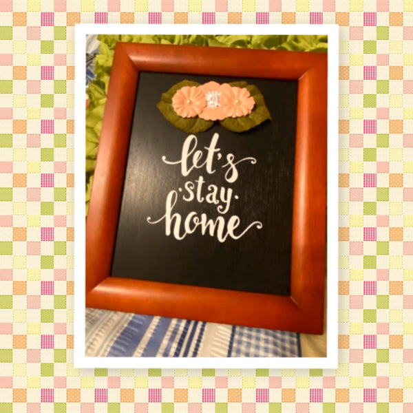 LET'S STAY HOME Framed Wall Art Handmade Hand Painted Home Decor Gift Idea -One of a Kind-Unique-Home-Country-Decor-Cottage Chic-Gift - JAMsCraftCloset
