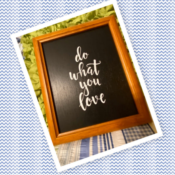 DO WHAT YOU LOVE Framed Wall Art Handmade Hand Painted Home Decor Gift Idea -One of a Kind-Unique-Home-Country-Decor-Cottage Chic-Gift JAMsCraftCloset