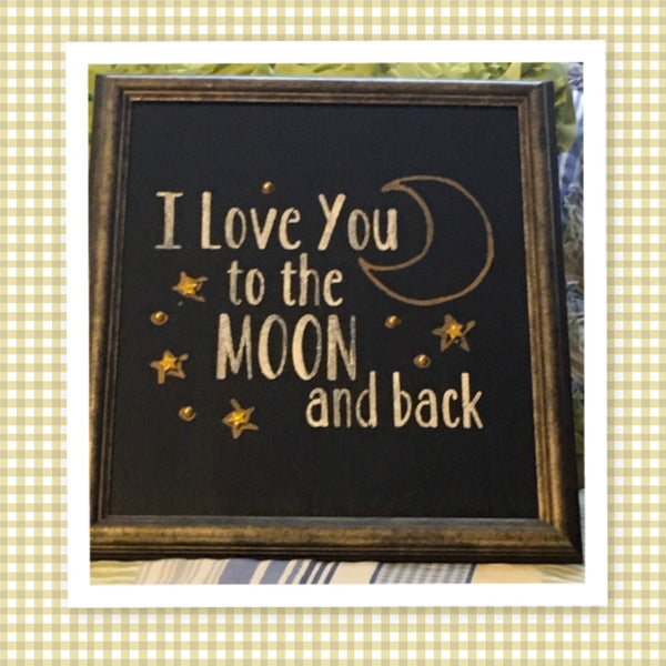 I LOVE YOU TO THE MOON AND BACK Framed Wall Art Affirmation Positive Saying Home Decor Gift Wedding -One of a Kind-Unique-Home-Country-Decor-Cottage Chic-Gift - JAMsCraftCloset