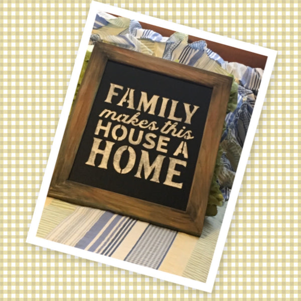 FAMILY MAKES THIS HOUSE A HOME Framed Wall Art Affirmation Positive Saying Home Decor Gift Wedding -One of a Kind-Unique-Home-Country-Decor-Cottage Chic-Gift - JAMsCraftCloset
