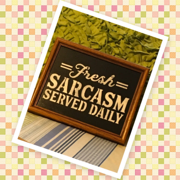 FRESH SARCASM SERVED HERE Framed Wall Art Hand Painted Natural Wood Frame Home Decor Gift