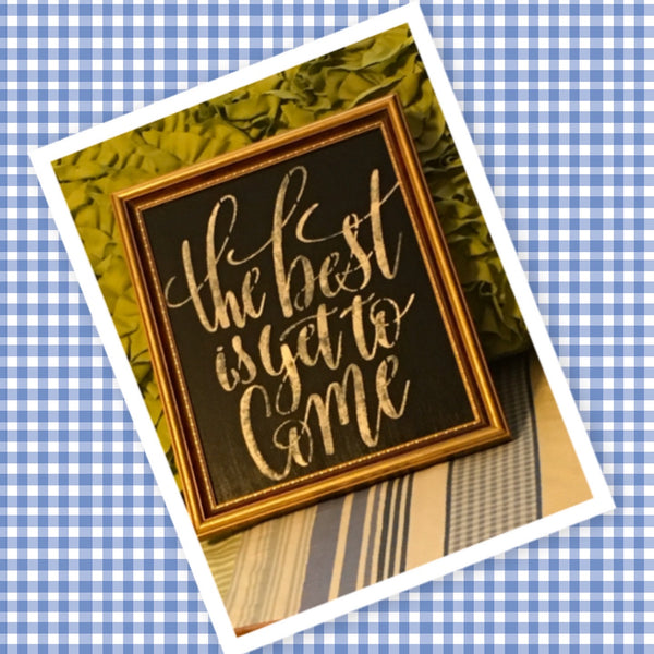 THE BEST IS YET TO COME Framed Wall Art Hand Painted Gold Red Frame Home Decor Gift-One of a Kind-Unique-Home-Country-Decor-Cottage Chic-Gift Kitchen Decor -  JAMsCraftCloset