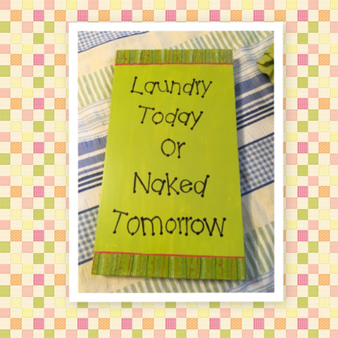 LAUNDRY TODAY OR NAKED TOMORROW Wooden Sign Wall Art Hand Painted Citrus Green Decoupaged Border Affirmation Inspirational Gift Idea Home Decor -One of a Kind-Unique-Home-Country-Decor-Cottage Chic-Gift - arts and collectibles - home and living - wedding gift - wall decor - home sign- house plaque - inspirational - fixer upper decor - laundry sign - JAMsCraftCloset