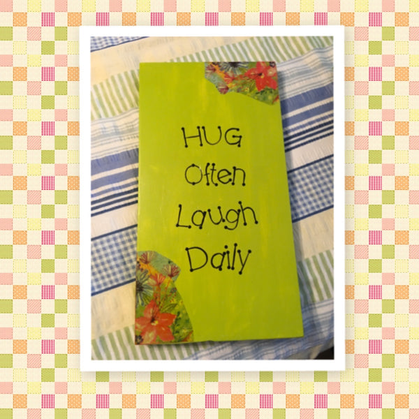 HUG OFTEN LAUGH DAILY Wooden Sign Wall Art Hand Painted Citrus Green Decoupaged Florals