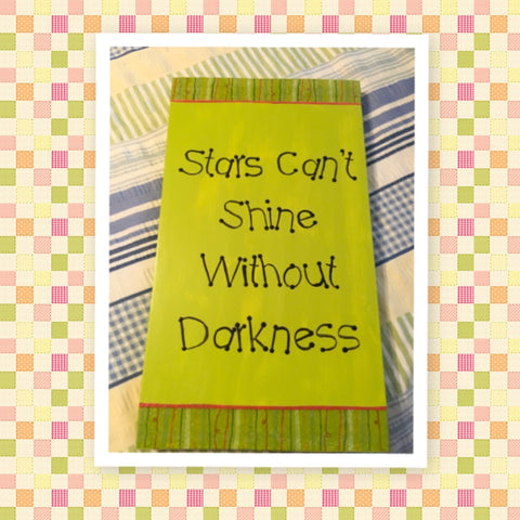 STARS CAN'T SHINE WITHOUT DARKNESS Wooden Sign Wall Art Hand Painted Citrus Green Decoupaged Border Affirmation Inspirational Gift Idea Home Decor -One of a Kind-Unique-Home-Country-Decor-Cottage Chic-Gift - arts and collectibles - home and living - wedding gift - wall decor - home sign- house plaque - inspirational - fixer upper decor  - JAMsCraftCloset