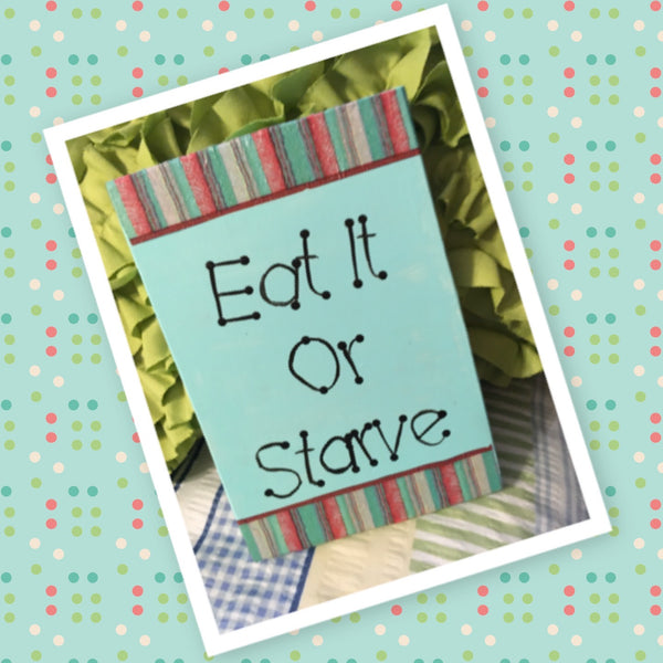 EAT IT OR STARVE Wooden Sign Wall Art Hand Painted Pale Aqua Decoupaged Border Affirmation Gift Idea Home Decor Gift -One of a Kind-Unique-Home-Country-Decor-Cottage Chic-Gift - arts and collectibles - home and living - wedding gift - wall decor - romantic - kitchen - inspirational - fixer upper decor -kitchen sign - funny kitchen sign - JAMsCraftCloset