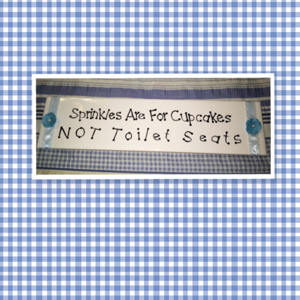 SPRINKLES ARE FOR CUPCAKES NOT TOILET SEATS White Ceramic Tile Blue Floral Accents Funny Bathroom Sign Wall Art Gift Campers RV Home Decor-Wall Art-One of a Kind - JAMsCraftCloset