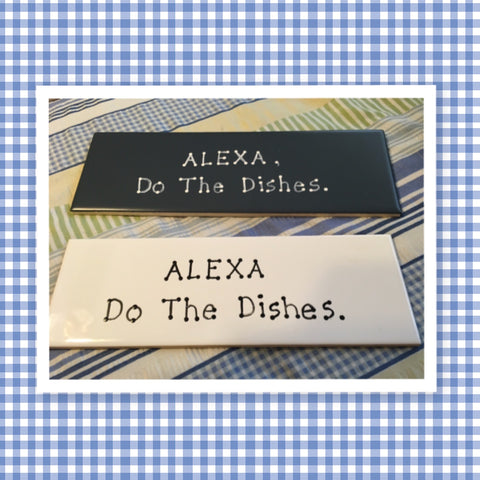 ALEXA DO THE DISHES Tile Sign Funny KITCHEN Decor Wall Art Home Decor Gift Idea Handmade Sign Hand Painted Sign Country Farmhouse Wall Art Gift Campers RV Home Decor-Gift Home and Living Wall Hanging - JAMsCraftCloset