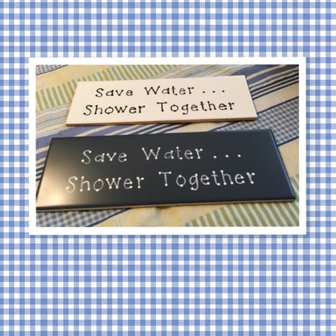 SAVE WATER...SHOWER TOGETHER Tile Sign Funny BATHROOM Decor Wall Art Home Decor Gift Idea Handmade Sign Hand Painted Sign Country Farmhouse Wall Art Gift Campers RV Home Decor-Gift Home and Living Wall Hanging - JAMsCraftCloset
