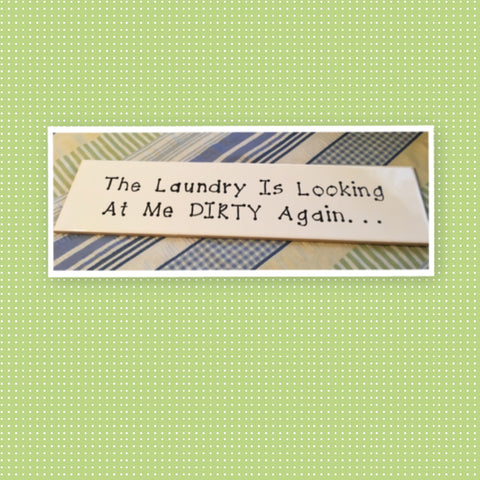 THE LAUNDRY IS LOOKING AT ME DIRTY AGAIN Tile Sign LAUNDRY Decor Handmade Sign Hand Painted Sign Country Farmhouse Wall Art Gift Campers RV Home Decor-Wall Art-Gift-Funny LAUNDRY Room Decor Home and Living Wall Hanging - JAMsCraftCloset