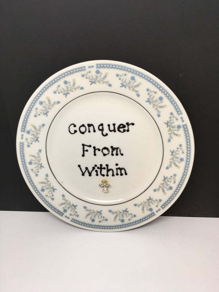 Plate Hand Painted Upcycled Repurposed Positive Saying CONQUER FROM WITHIN Plate Home Decor Wall Art