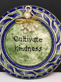 Plate Hand Painted Upcycled Repurposed Positive Saying CULTIVATE KINDNESS Plate Home Decor Wall Art