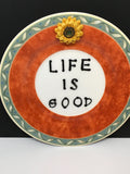 Plate Hand Painted Upcycled Repurposed Positive Saying LIFE IS GOOD Plate Home Decor Wall Art