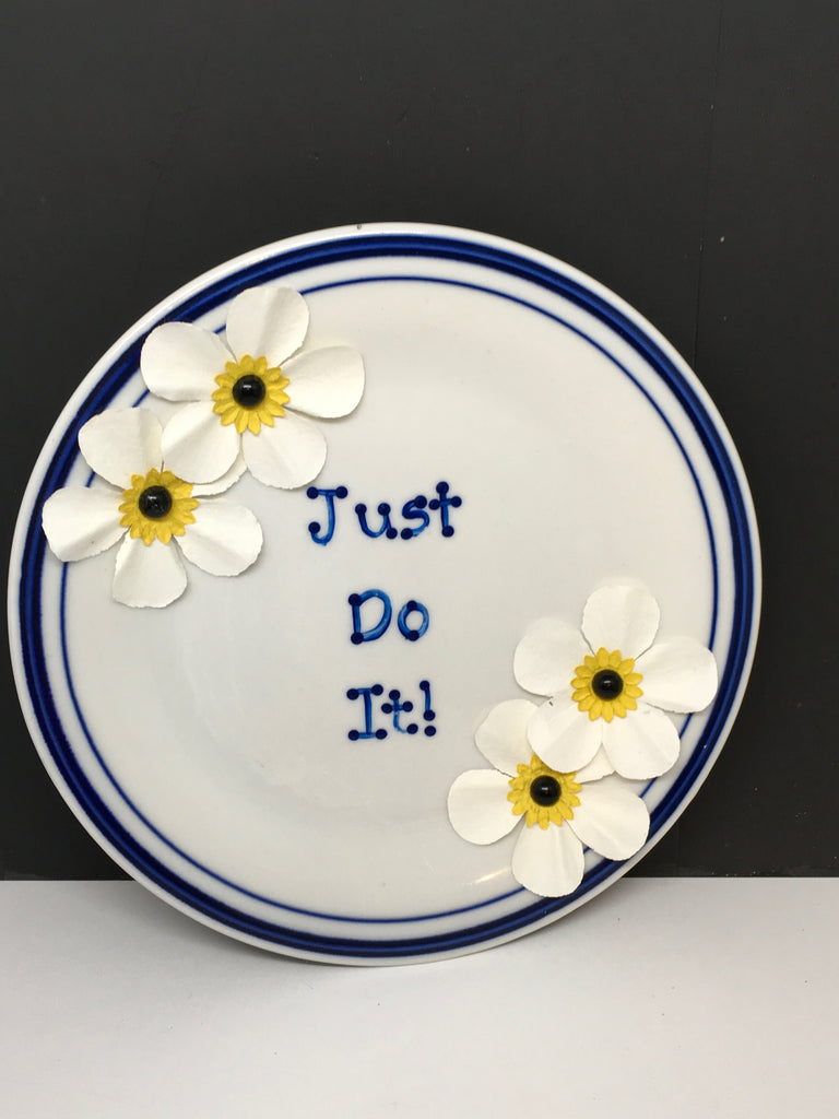 Plate Hand Painted Upcycled Repurposed Positive Saying JUST DO IT Plate Home Decor Wall Art