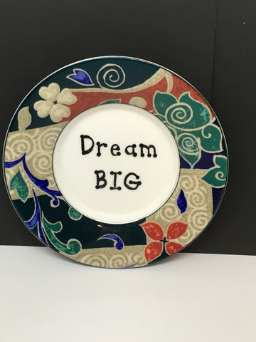 Plate Hand Painted Upcycled Repurposed Positive Saying DREAM BIG Plate Home Decor Wall Art