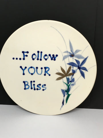 Plate Hand Painted Upcycled Repurposed Positive Saying FOLLOW YOUR BLISS Plate Home Decor Wall Art