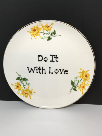 Plate Hand Painted Upcycled Repurposed Positive Saying DO IT WITH LOVE Plate Home Decor Wall Art