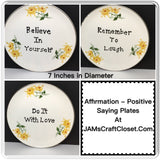 Plate Hand Painted Upcycled Repurposed Positive Saying BELIEVE IN YOURSELF Plate Home Decor Wall Art