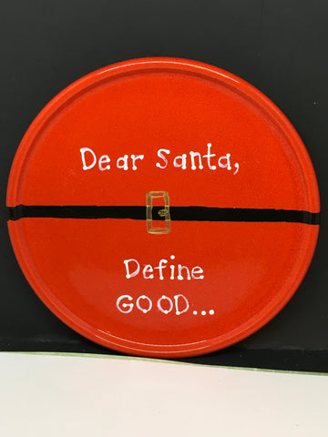 Plate Hand Painted Upcycled Positive Saying DEAR SANTA DEFINE GOOD Plate Christmas Wall Art