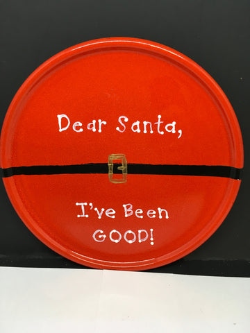 Plate Hand Painted Upcycled Positive Saying DEAR SANTA IVE BEEN GOOD Plate Christmas Wall Art