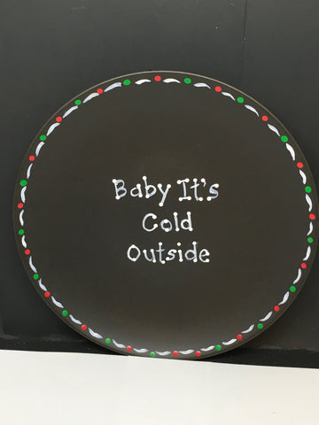 Plate Hand Painted Upcycled Positive Saying BABY ITS COLD OUTSIDE Plate Christmas Wall Art