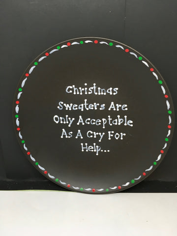 Plate Hand Painted Upcycled Positive Saying CHRISTMAS SWEATERS Plate Christmas Wall Art