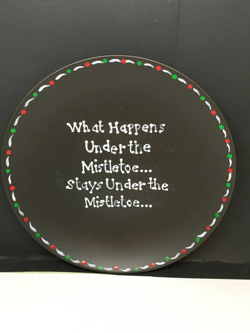 Plate Hand Painted Upcycled Positive Saying UNDER MISTLETOE Plate Christmas Wall Art