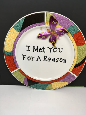 Plate Hand Painted Upcycled Repurposed Positive Saying I MET YOU FOR A REASON Wall Art