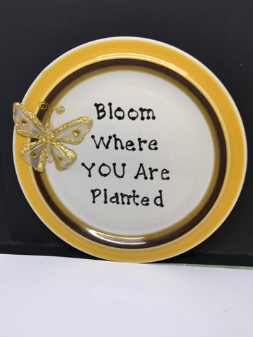 Plate Hand Painted Upcycled Repurposed Positive Saying BLOOM WHERE YOU ARE PLANTED Wall Art