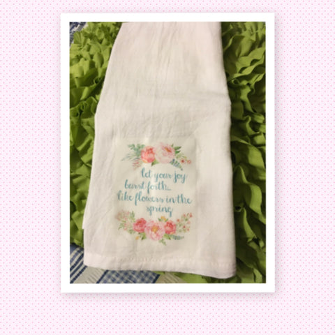 FLOWERS IN THE SPRING Flour Sack Tea Towels Kitchen Decor Positive Saying Gift Idea Handmade Chef Gift Housewarming Gift Wedding Gift - JAMsCraftCloset