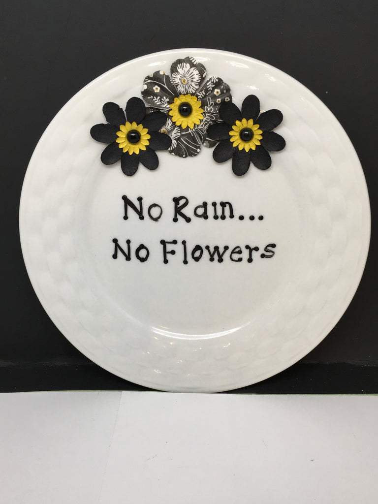 Plate Hand Painted Upcycled Repurposed Positive Saying NO RAIN NO FLOWERS Wall Art