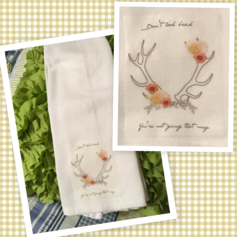 DON'T LOOK BACK Deer Antlers Flour Sack Tea Towels Kitchen Decor Gift Idea Handmade Chef Gift Housewarming Gift Wedding Gift - JAMsCraftCloset